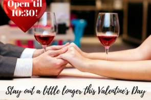 We're Open Late on Valentine's Day