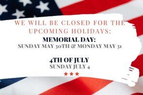 Closed May 30th, May 31st & July 4th